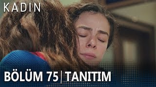 Kadın 75. Bölüm Tanıtımı