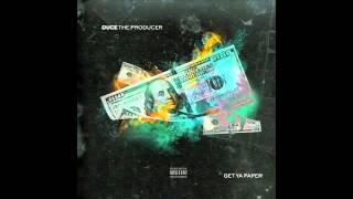 Duce The Producer  GET YA PAPER