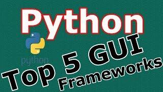 Python Top 5 GUI Frameworks