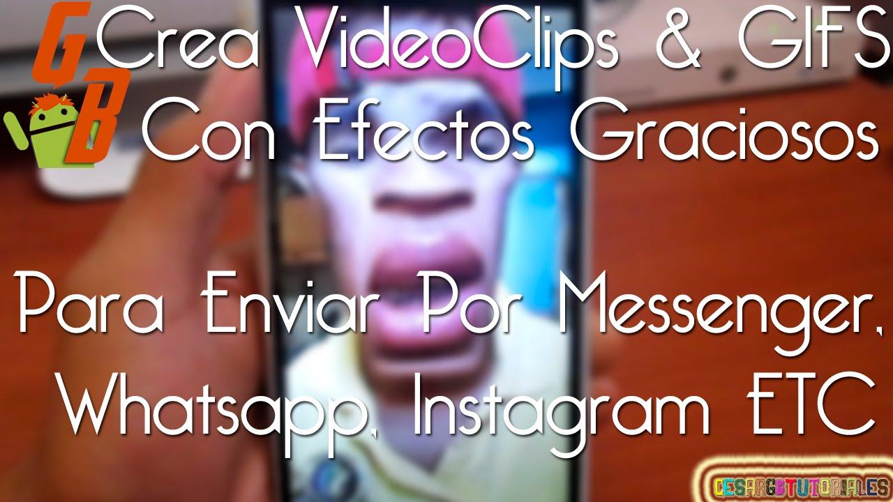 Crea Videoclips Gifs Con Efectos Graciosos Para Enviar Por