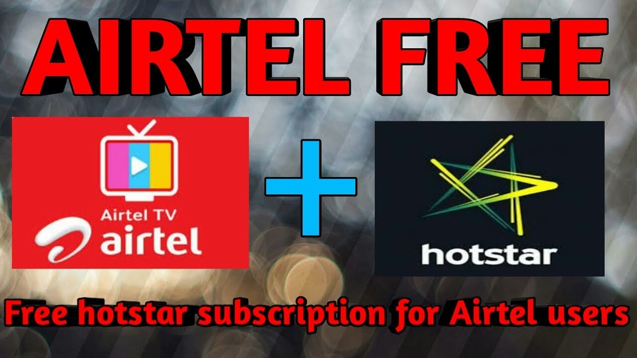 Get free hotstar subscription for Airtel users