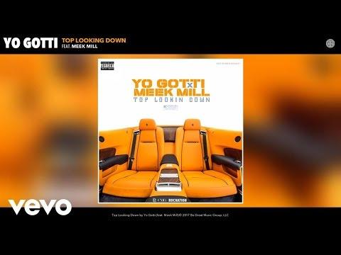 Yo Gotti - Top Looking Down (Audio) ft. Meek Mill