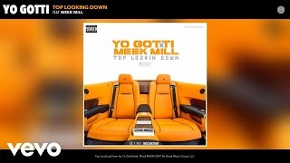 Yo Gotti - Top Looking Down (Audio) ft. Meek Mill
