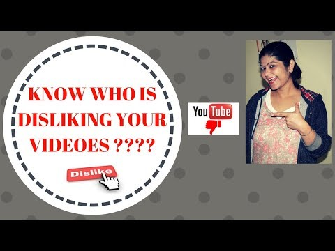 DISLIKE on YOUTUBE??? Dislikes on Your VIDEOES Find Out Who Does IT???