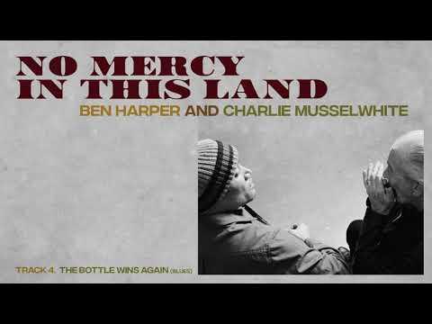 Ben Harper and Charlie Musselwhite  The Bottle Wins Again Full Album Stream