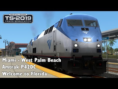 Train Simulator 2019: Miami - West Palm Beach  - Amtrak P42DC - Welcome to Florida |