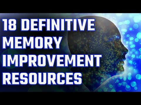 18 Definitive Memory Improvement Techniques Long Form Resources