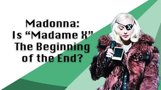 """Madonna: Is """"Madame X"""" The Beginning Of The End?"""