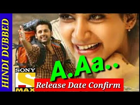 A Aa Hindi Dubbed Full Movie Release Date...
