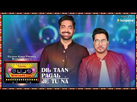 Dil Taan Pagal/Je Tu Na (Video) | T-Series Mixtape Punjabi | Akhil Sachdeva  Amber Vashisht