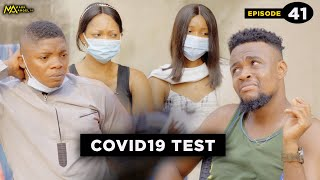 COVID19 TEST - Mark Angel Tv (Episode 41)