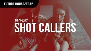 Benasis - Shot Callers