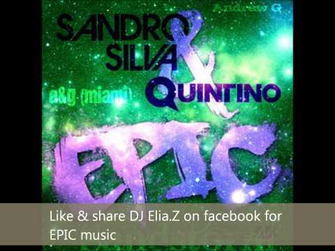 Darude vs Sandro Silva & Quintino - Epic Sandstorm (Elia.Z Mashup)