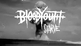 Blood Youth - Starve (Official Music Video)