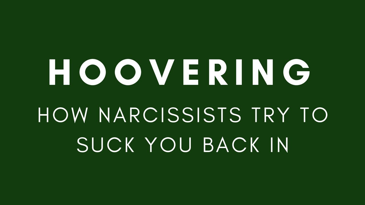 Hoovering | How Narcissists Try to Suck You Back In