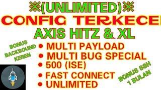 (NEW UNLIMITED) CONFIG AXIS HITZ dan XL BUG SPECIAL BONUS SSH 1 BULAN