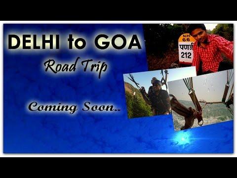Delhi - Goa ROAD TRIP (Full Travelogue Coming Soon) - 2016 | Touring Travellers