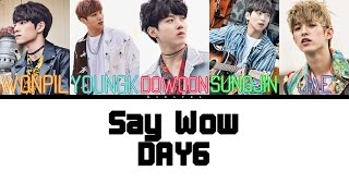 Video Say Wow - DAY6 [Color Coded Lyrics] (ENG/ROM/HAN) download MP3, 3GP, MP4, WEBM, AVI, FLV Januari 2018