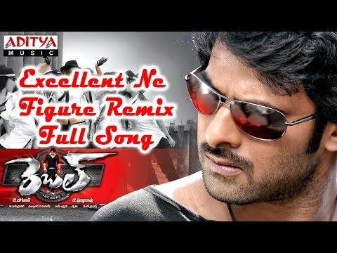 Excellent Ne Figure Remix Full Song || Rebel Telugu Movie || Prabhas, Tamanna