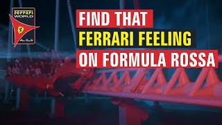 Find That Ferrari Feeling on Formula Rossa