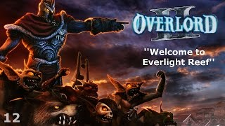 Overlord II - Episode 12 - Welcome to Everlight Reef