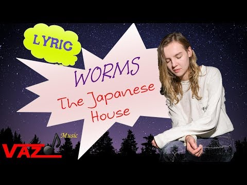 The Japanese House -  Worms (Lyrics)