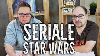 Nadchodzą SERIALE Star Wars, a Dakann gorzknieje. [GRUBASKI S5E3]