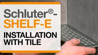 How to install Schluter®-SHELF-E: Installation with Tile