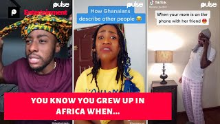 Growing up in an African Household Tik Tok Video Compilation