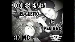 music lo que suena en el guetto pk mc ft jg peligro