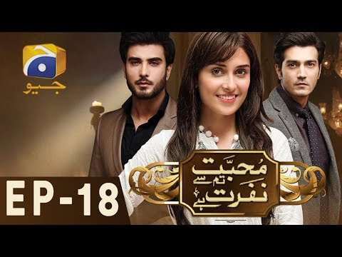 Mohabbat Tum Se Nafrat Hai - Episode 18 - Har Pal Geo