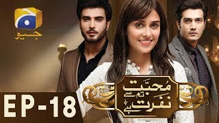 Mohabbat Tum Se Nafrat Hai - Episode 18 | Har Pal Geo
