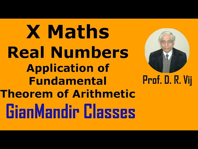 X Maths   Real Numbers   Application of Fundamental Theorem of Arithmetic by Preeti Ma'am