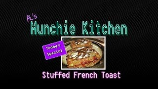 Breakfast Recipes: How To Make Stuffed French Toast - Al's Munchie Kitchen
