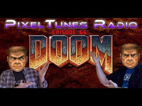 PixelTunes Radio VGM Podcast - Episode 66: DOOM: Same Song Different System