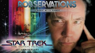 STAR TREK THE MOTION PICTURE AT 4O. - ROBSERVATIONS Live Chat #290