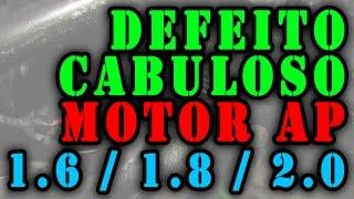 Defeito Cabuloso - Motor AP 1.61.82.0