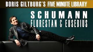 Five Minute Library: BORIS GILTBURG | SCHUMANN · FLORESTAN AND EUSEBIUS