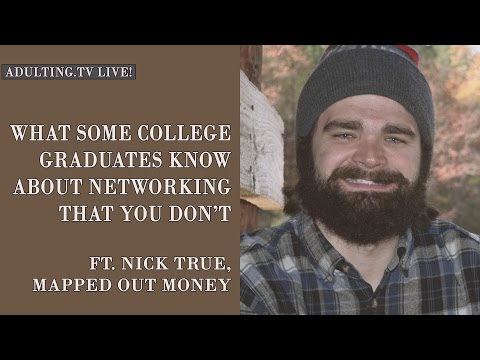 What Some College Graduates Know About Networking with Nick True (Adulting.tv LIVE!)
