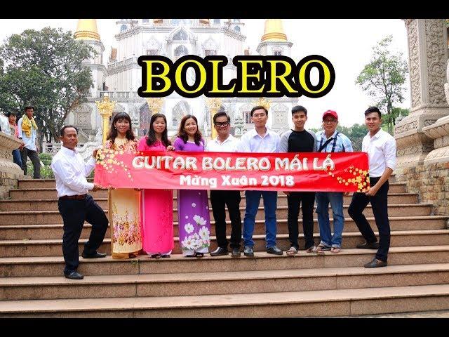 Liên khúc xuân 2018 /video clip nhóm nhạc vườn guitar Bolero/channel Ducmanh guitar Bolero/nhạc xuân