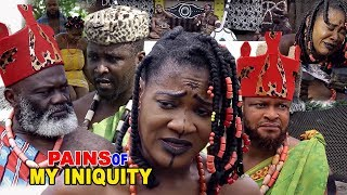 Pains Of My Iniquity Season 1 - (New Movie) 2019 Latest Nollywood Epic Movie | Nigerian Movies 2019