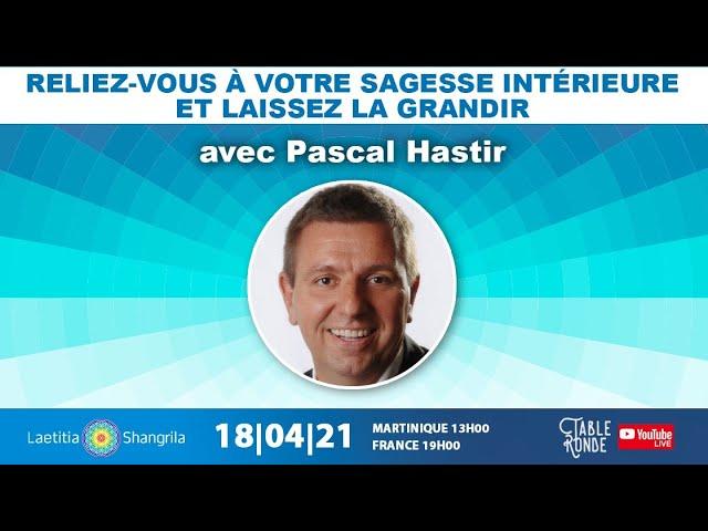 Reliez-vous à votre sagesse intérieure et laissez la grandir avec Pascal Hastir