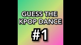 [KPOP GAME] GUESS THE SONG BY THE DANCE #1