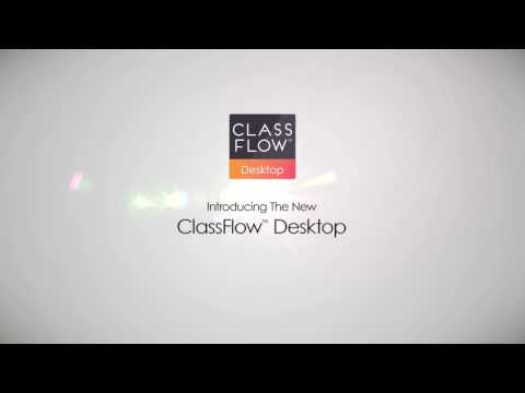 INTRODUCING CLASSFLOW DESKTOP