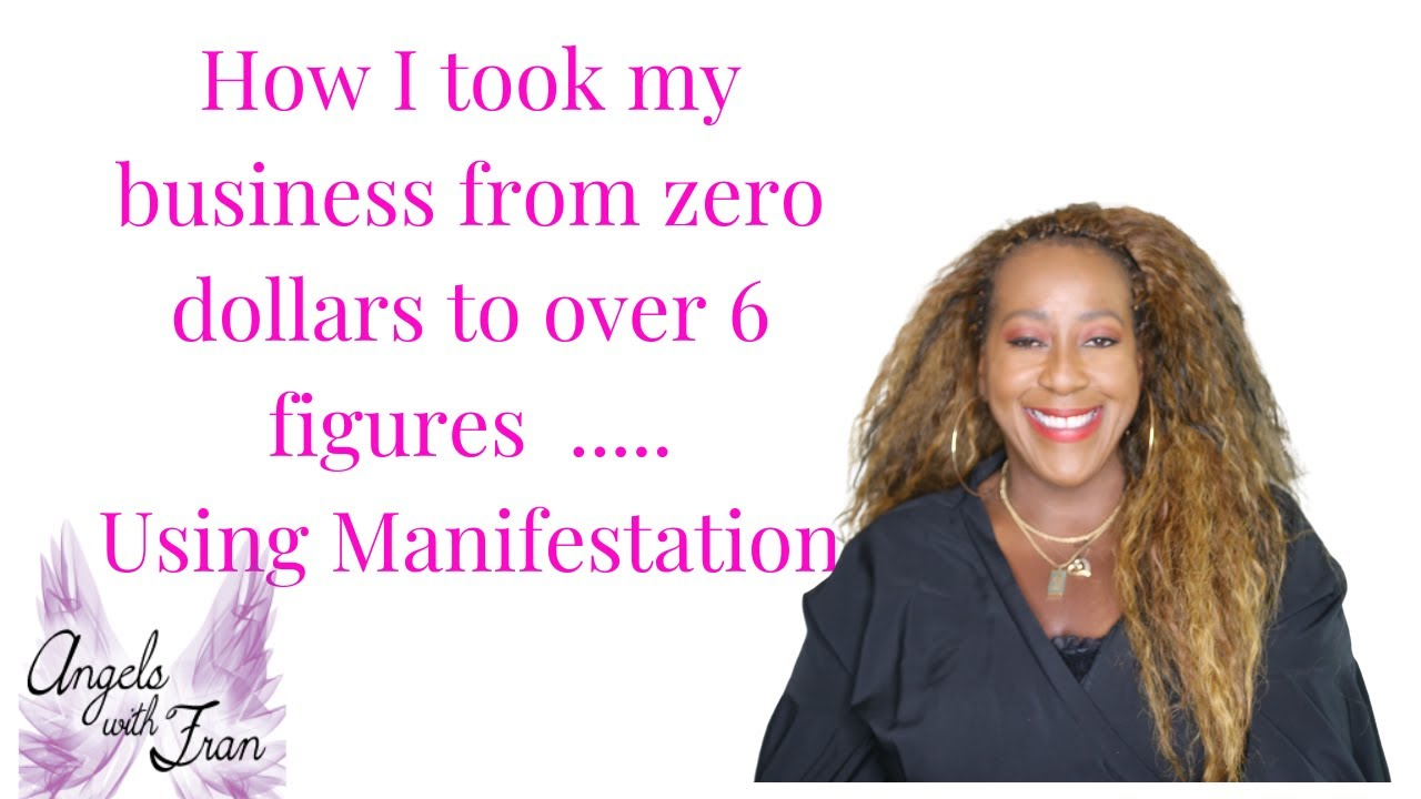 How I took my business from zero dollars to over six figures. Using manifestation.
