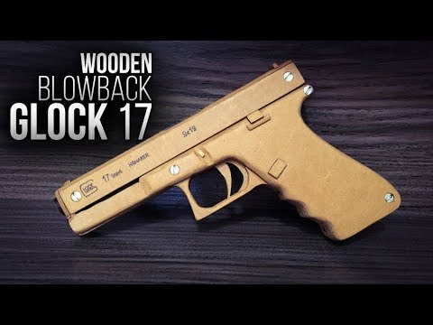 Wooden GLOCK 17 with BLOWBACK Mechanism - Free Templates