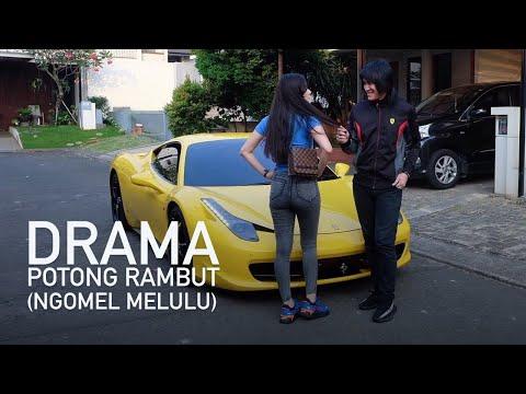 'Drama Potong Rambut (Ngomel melulu)'