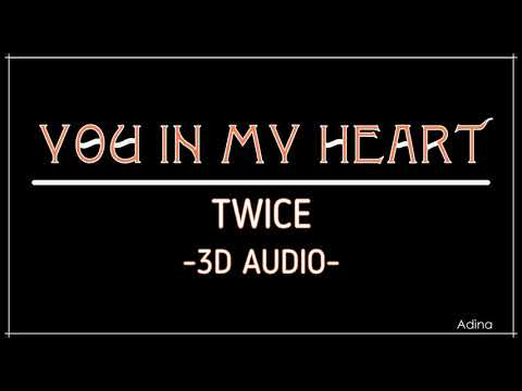 YOU IN MY HEART - TWICE (3D Audio)