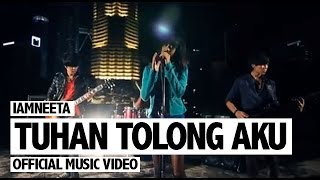Repeat youtube video iamNEETA - Tuhan Tolong Aku (Official Music Video)