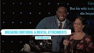 Breaking Mental And Emotional Attachments | Try Me | (Part 18) Jerry Flowers